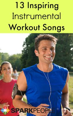 13 Inspiring Instrumental Workout Songs. These workout songs will get you up and moving in no time. | via @SparkPeople