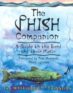 The Phish Companion: A Guide to the Band and their Music Used Book in Good Condition Rock Groups, Phish, Used Books, Thought Provoking, Book Art, Foundation, Songs, Band, Touring