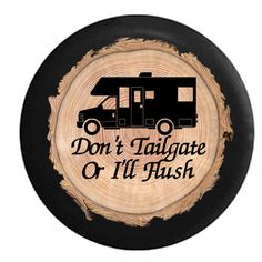 Firewood Series  Full Color Don't Tailgate or I'll by TheCoverGuy