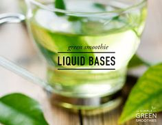 be healthy-page: CHANGE UP YOUR GREEN SMOOTHIE LIQUID BASE