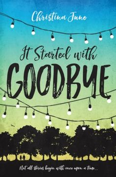 Cover Reveal: It Started with Goodbye by Christina June - On sale May 9, 2017! #CoverReveal