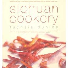 Buy Sichuan Cookery online from Spices of India - The UK's leading Indian Grocer. Free delivery on Sichuan Cookery - Fuchsia Dunlop (conditions apply). Twice Cooked Pork, Nigel Slater, Sour Soup, Best Cookbooks, Cookery Books, Recipe Details, Unique Recipes, Curry, Yummy Food