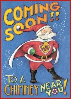 Mary Engelbreit Super Santa Coming Soon to Chimney Paperworks Blank Card New Mary Christmas, Christmas Quotes, Christmas Art, All Things Christmas, Father Christmas, Christmas Greetings, Christmas Clipart, Christmas Countdown, Funny Christmas