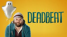 Deadbeat Season 3 Confirmed!