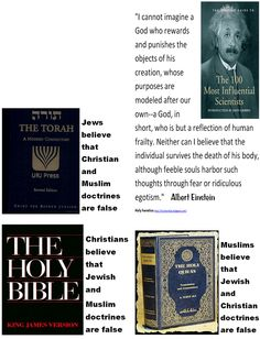 Jews, Christians and Muslims  believe that doctrines are not theirs are false - Einstein - ridiculous egotism.