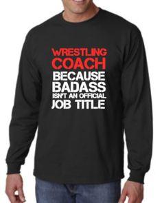 Wrestling Coach Long Sleeve T-Shirt XL... Job by BBHillDesignWorks Job Title, Graphic Sweatshirt, T Shirt, Custom Clothes, Blueberry, Wrestling, Trending Outfits, Sweatshirts, Long Sleeve