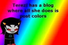 Terezi has a blog where all she does is post colors Suggested by rp-with-my-homestuckverse