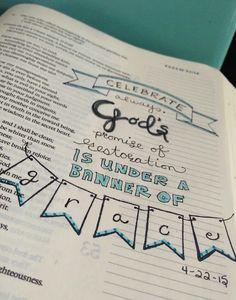 Bible Journaling Art Doodles celebrate always God's promise of restoration under the banner of grace