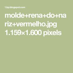molde+rena+do+nariz+vermelho.jpg 1.159×1.600 pixels