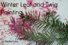 Leaf And Twig Painting - perfect cold or snow day activity!