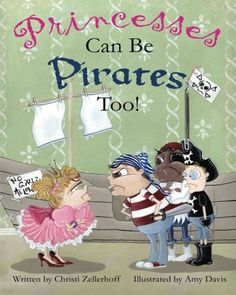 """Princesses can be Pirates Too"" is an adorable and simple story that shows that girls can play and be tough and be leaders just like boys can. This book helps young children break the stereotypes of girls v. boys and which is ""allowed"" to do. I think every young child could benefit from reading this book and doing a lesson on this topic. This book is appropriate for kids in pre-k to 1/st 2nd grade."