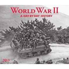 World War II Wall Calendar: This important calendar for 2013 remembers the events of World War II. Vintage photographs, quotations, and informative captions tell the story, as well as entries for each day of the year that highlight major events.  $13.99  http://calendars.com/World-History/World-War-II-2013-Wall-Calendar/prod201300002772/?categoryId=cat00380=cat00380#