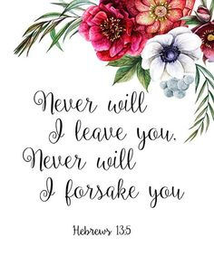 Christian Quotes Discover Bible Verse print Scripture print Christian art Never will I leave you Hebrews Bible verse wall art scripture printable nursery decor Bible Verse Wallpaper, Bible Verse Wall Art, Bible Verses Quotes, Bible Scriptures, Healing Scriptures, Healing Quotes, Flower Bible Verse, Bible Verses For Hard Times, Bible Verses For Teens