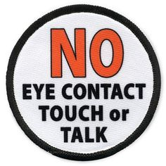 Service Dog No Eye Contact Touch or Talk 4 inch Black Rim Hook Velcro Patch