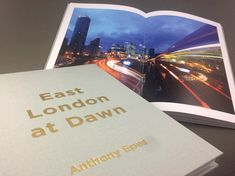 East London at Dawn art books depicting the excellent photography of Anthony Epes Photo Book Printing, Booklet Printing, London Photography, Self Publishing, East London, Case Study, Dawn, Book Art, Creative