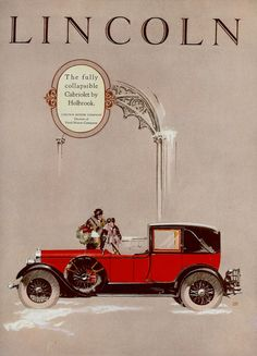 Lincoln Ad Fully Collapsible Cabriolet by Holbrook - Illustrated by Fred Cole Vintage Advertisements, Vintage Ads, Vintage Posters, Lincoln Motor Company, Ford Motor Company, Classic Motors, Classic Cars, Luxury Car Brands, Ford Lincoln Mercury