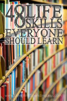 Do you have the skills it takes to be an adult? It's easy to get so wrapped up in all the must-dos and should-dos of life that we don't always take the time to consider whether we are really the kind of person we want to be.  Don't miss this massive list of the 48 life skills EVERYONE should learn--which ones do you still need to work on?