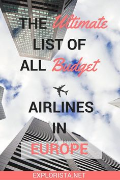 If you're an avid budget airlines abuser like me (♥ you Ryanair), you'll LOVE this ultimate list of ALL budget airlines in Europe.