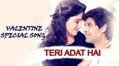Valentine Day Romantic Song Teri Aadat Hai | Maula Way | Full HD Music V...