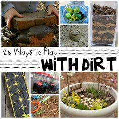 25 ways to play with dirt #summer