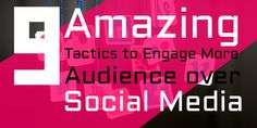 9 Amazing Tactics to Engage More Audience over Social Media Seo News, Social Media Engagement, Social Media Channels, S Mo, The Visitors, Trending Topics, Amazing, Hacks, War