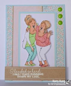 Art Impressions Rubber Stamps:  Laughing Set (SKU#4385) Ai Girlfriends ... handmade card.