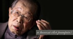Egy 105 éves japán orvos szerint ideje felhagyni a diétával és a sok alvással. A hosszú élet titka… - Bidista.com - A TippLista!