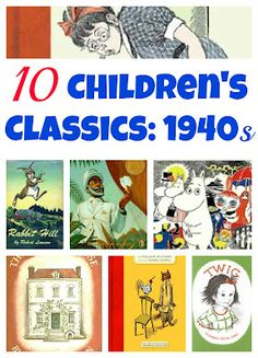 Classic Childrens Books By The Decade: 1940s  Links to other decades below list.