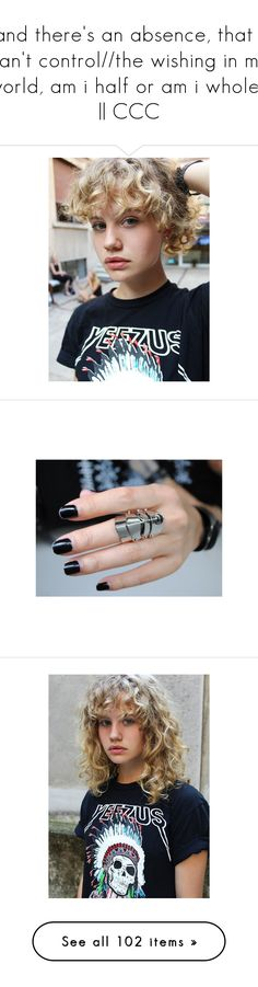"""""""and there's an absence, that i can't control//the wishing in my world, am i half or am i whole? 