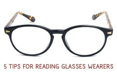 5 Best Practices for Reading Glasses Wearers #tips #readingglasses