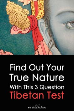 Find Out Your True Nature With This 3 Question Tibetan Test – The Minds Journal Tibetan Personality Test, Personality Test Quiz, True Colors Personality, Real Nature, True Nature, Spiritual Test, Spiritual Gifts, Psychology Quiz, Personality Psychology