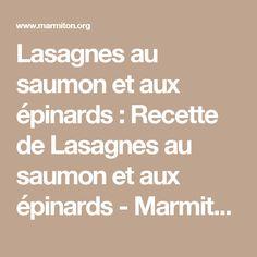 Lasagnes au saumon et aux épinards : Recette de Lasagnes au saumon et aux épinards - Marmiton