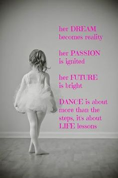 Quotes and inspiration about Love QUOTATION - Image : As the quote says - Description Heart N Soul Dance Utah dance classes, dancer quotes, inspirational Ballerina Quotes, Dancer Quotes, Ballet Quotes, Dance Recital, Dance Class, Ballet Dance, Baby Ballet, Little Girl Quotes, Quotes For Kids