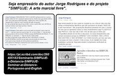 SEJA #EMPRESÁRIO DOS #ESCRITOS E #PROJETOS DO AUTOR JORGE RODRIGUES   Qualquer livro do #autorJorgeRodrigues no CLUBE DE AUTORES em média de R$ 27,00 pra você   comprar qualquer #livro. Visite as duas páginas do autor.  TODO O MEU TRABALHO >>> https://pt.scribd.com/doc/258750223/Meu-Curriculo-My-Resume DIVERSOS GÊNEROS ( #Romances, #Monografias, Instrumentos musicais, #Manuais) http://clubedeautores.com.br/authors/63447 #ARTE MARCIAL #SIMFUJE http://clubedeautores.com.br/authors/86334