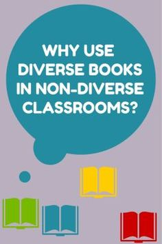Why Use Diverse Books in Non-Diverse Classrooms? Best Children Books, Childrens Books, Just Right Books, Middle School Books, Common Core Curriculum, Classroom Routines, New Teachers, Children's Literature, We Need