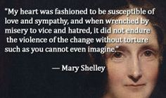 For more information about Mary Shelley: http://www.Dailyliteraryquote.com/dlq-literature-magazine/ Courtesy of http://www.DailyLiteraryQuote.com. More quotes and social literary discussions at CulturalBook.com