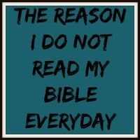 The reason I don't read my #Bible everyday #encouragement for women
