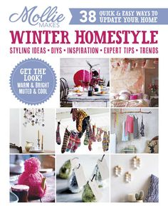 Mollie Makes Winter Homestyle ideas. Inside every copy of Mollie Makes 58