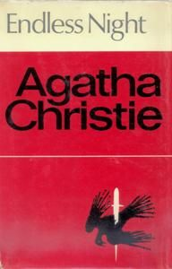 """Endless Night (First Edition Cover 1967) by Agatha Christie.  """"Michael Rogers dreams of a rich, beautiful wife and a perfectly designed house.  He finds the woman, and they build the house.  Then sudden death strikes."""""""