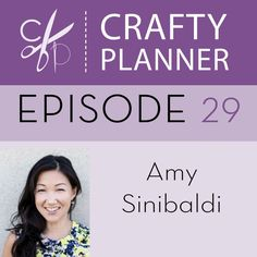 Podcast Episode #29: Amy Sinibaldi - Crafty Planner