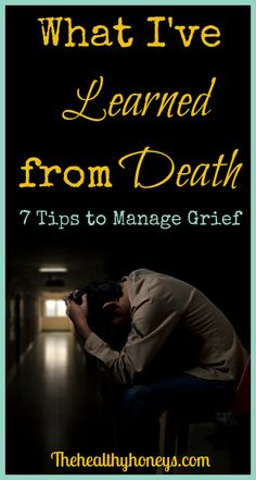 What I've Learned From Death, 7 tips to manage grief - The Healthy Honeys