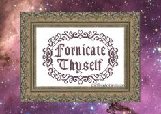 Fornicate Thyself, Funny Cross Stitch Pattern, Subversive Embroidery - PDF, Instant Download by CraftTimeinArkham on Etsy https://www.etsy.com/listing/245917130/fornicate-thyself-funny-cross-stitch
