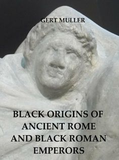 86 best read this images on pinterest africans black books and black origins of ancient rome and black roman emperors by gert muller http fandeluxe Gallery