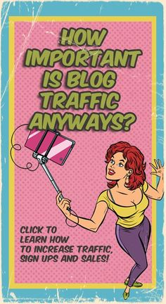 How Important Is Blog #Traffic Anyways? Learn how to increase traffic, sign ups, and #sales! // Uncork Your Dork