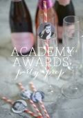Academy Awards Party Prep