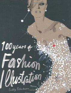 100 Years of Fashion Illustration: Cally Blackman/  +  also albums of Irving Penn, Richard Avedon, Peter Lindberg, Tim Walker, Helmut Newton, Guy Bourdin.