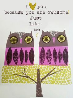 "I love you because you are awesome. Just like ME;)   Owlsome Moments ~ ""LIKE"" us on Facebook"