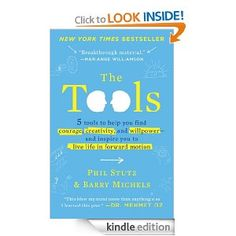 Amazon.com: The Tools: 5 Tools to Help You Find Courage, Creativity, and Willpower--and Inspire You to Live Life in Forward Motion eBook: Ph...