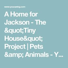 """A Home for Jackson - The """"Tiny House"""" Project 