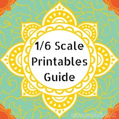 1/6 Scale Printables Guide